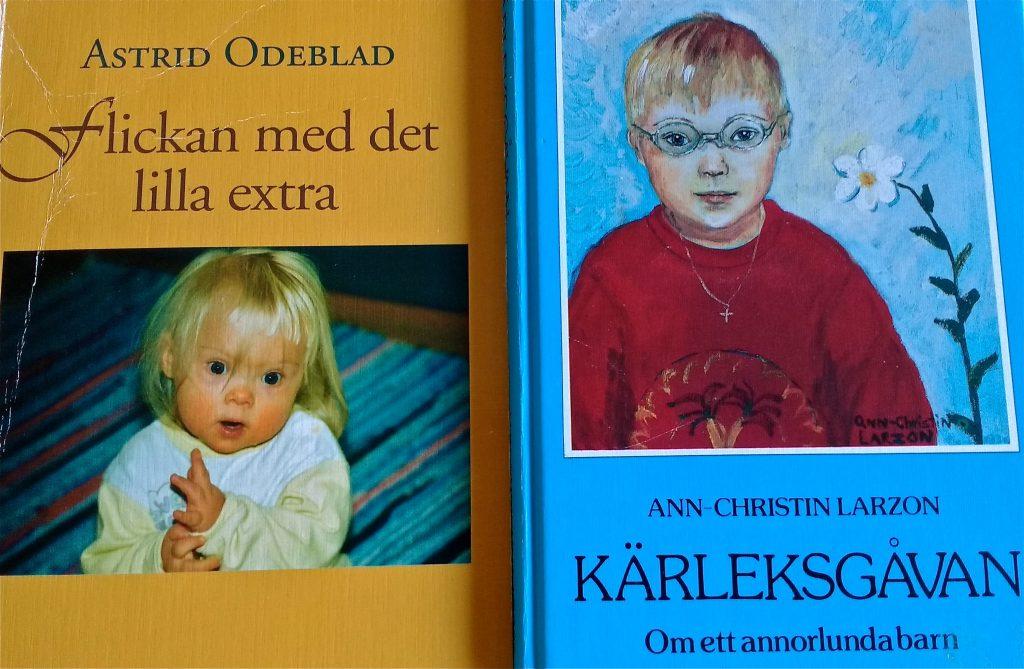 Två viktiga böcker Flickan med det lilla extra av Astrid Odeblad och Kärleksgåvan av Ann-Christin Larzon.